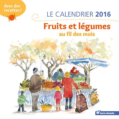 Le calendrier mural 2016 : fruits et légumes au fil des mois ...