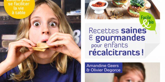 """""""Recettes saines et gourmandes pour enfants récalcitrants"""" par Amandine Geers et Olivier Degorce aux Éditions Terre vivante"""