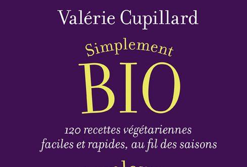 """""""Simplement bio, simplement bon"""" par Valérie Cupillard aux Éditions Terre vivante"""
