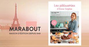 """""""Les pâtisseries d'Anne-Sophie"""" par Anne-Sophie Rischard Vidal aux Éditions Marabout"""