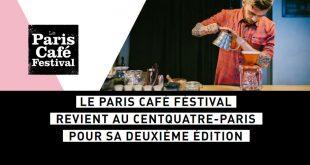 """Le """"Paris Café Festival"""" revient du 20 au 22 mars 2020 pour sa 2ème Édition"""