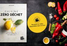 """Photo de """"Cuisine Zéro Déchet"""" recettes gourmandes sans gaspillage – Par Laura Perahia, Madeline Escafit & Éric Boschman – Pepeat Éditions"""
