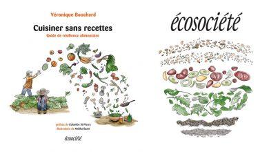 """Photo de """"Cuisiner sans recettes"""" Guide de résilience alimentaire par Véronique Bouchard aux Éditions Écosociété"""