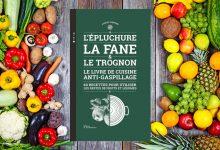 """Photo de """"L'épluchure, la fane et le trognon"""" Le livre de cuisine anti-gaspillage, par Aurélie Thérond aux Éditions de La Martinière"""