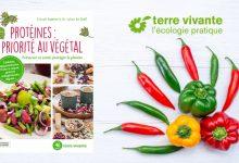 Photo de Protéines : priorité au végétal, par Claude Aubert & le Dr Lylian Le Goff aux Éditions Terre vivante