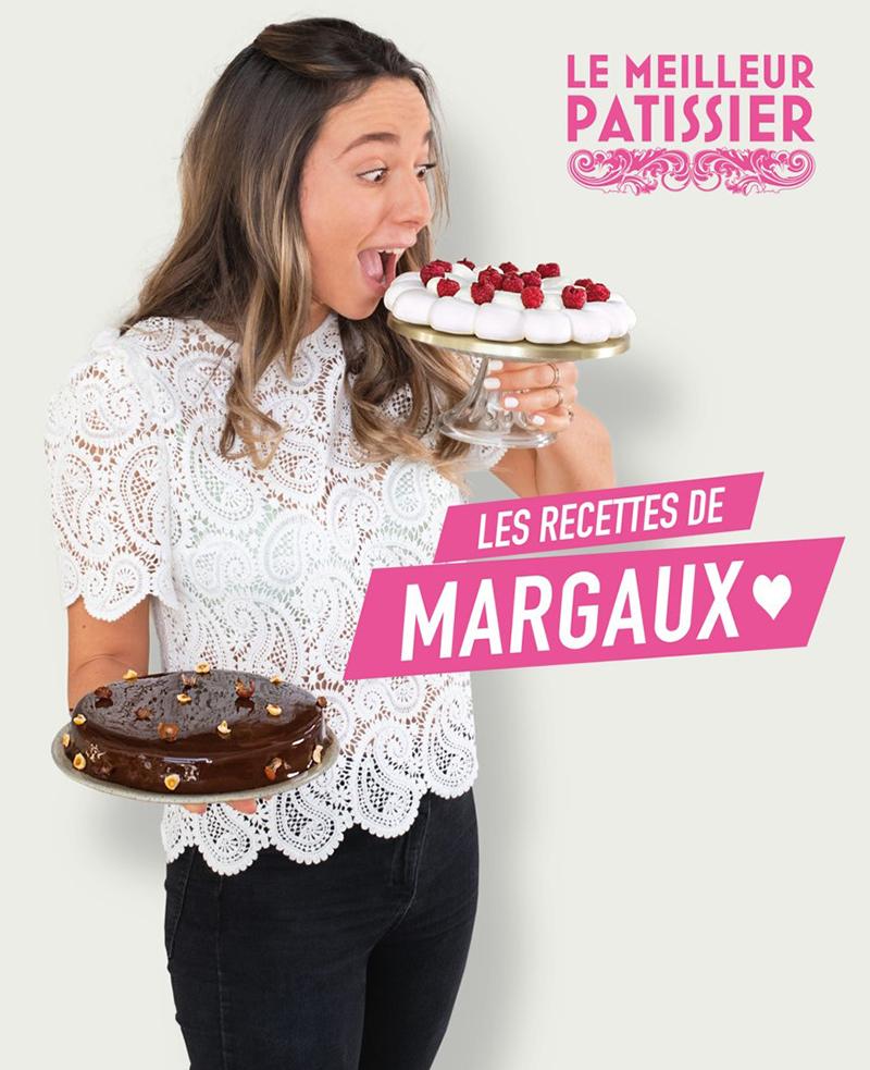 Le Meilleur Pâtissier Les recettes de Margaux