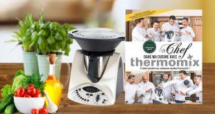 """""""Un chef dans ma cuisine"""" avec Thermomix® aux Éditions Larousse"""