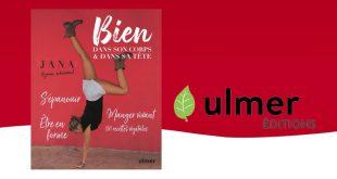 """""""Bien dans son corps & dans sa tête"""" par Jana aux Éditions ULMER"""