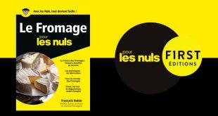 """""""Le Fromage pour les Nuls"""" de François Robin aux Éditions First"""