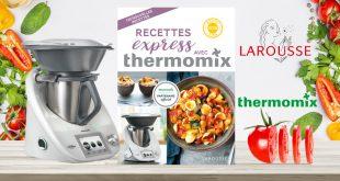 """""""Recettes Express"""" avec Thermomix® aux Éditions Larousse"""