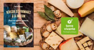 """""""Réussir ses fromages à la maison"""" de Marie Chioca aux Éditions Terre vivante"""
