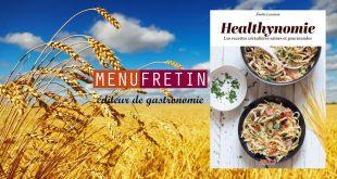 """""""Healthynomie"""" les recettes céréalières saines et gourmandes par Émilie Laraison aux Ed. Menu Fretin"""