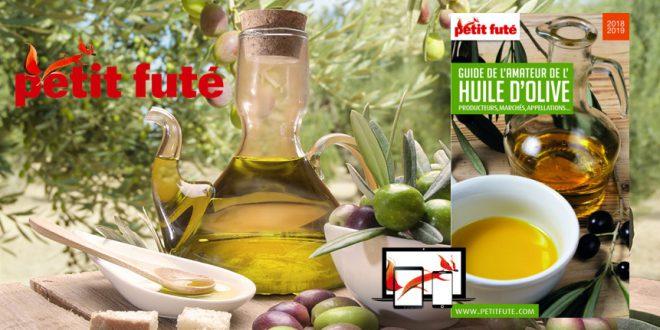 """Pour tout savoir sur """"l'Huile d'Olive"""" avec le Petit Futé"""