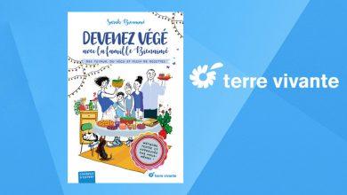 """Photo de """"Devenez végé avec la famille Bienaimé"""" de Sarah Bienaimé aux Éditions Terre vivante"""