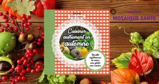 """""""Cuisiner autrement en automne"""" de Pilar Lopez aux Éditions Mosaïque-Santé"""