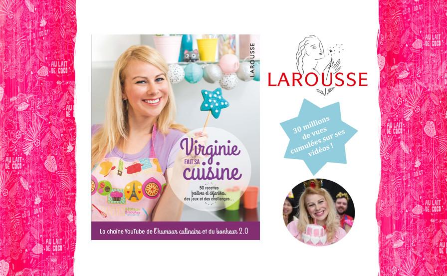 Virginie Fait Sa Cuisine De Virginie Molina Aux Editions Larousse