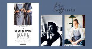 """""""La Cuisine Mère Fille"""" par Sandrine Giacobetti et Jeanne B. aux Éditions Larousse"""