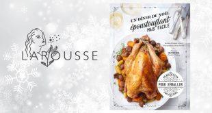 """""""Un dîner de Noël"""" époustouflant mais facile par Isabelle Guerre aux Éditions Larousse"""