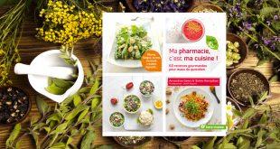 Ma pharmacie, c'est ma cuisine ! Par Amandine Geers & Sylvie Hampikian aux Éditions Terre vivante