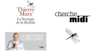 """""""La Stratégie de la Libellule"""" de Thierry Marx, Le Cherche Midi Éditeur"""