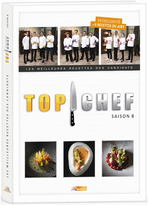 le livre top chef saison 8 les meilleures recettes des